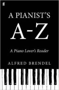 A.Brendel. A Pianist's A to Z. A piano lover's reader
