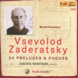 cd Vsevolod Zaderatsky. 24 preludes en fuga's - Jascha Nemtsov, piano